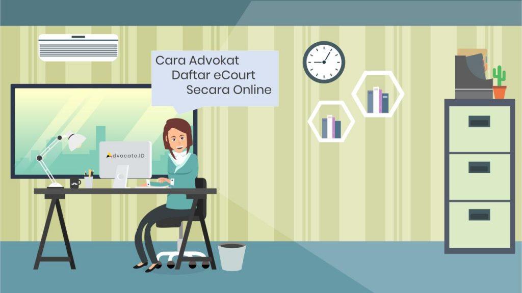 Cara Advokat Daftar Ecourt Secara Online_Ruli Margianto